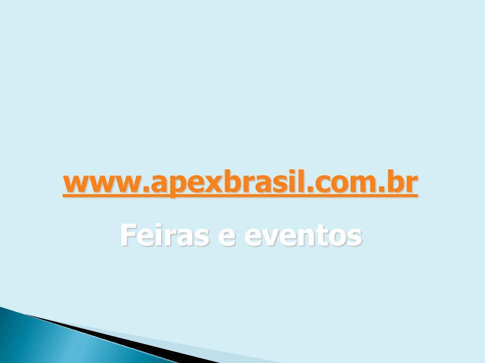 www.apexbrasil.com.br Feiras e eventos