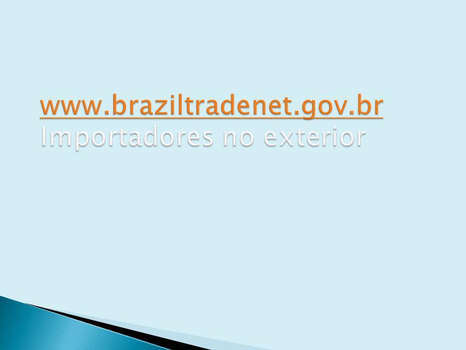 www.braziltradenet.gov.br Importadores no exterior