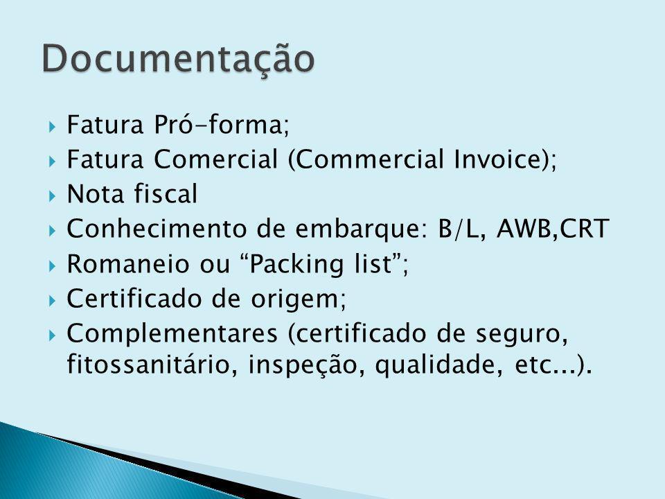 Documentação Fatura Pró-forma; Fatura Comercial (Commercial Invoice);