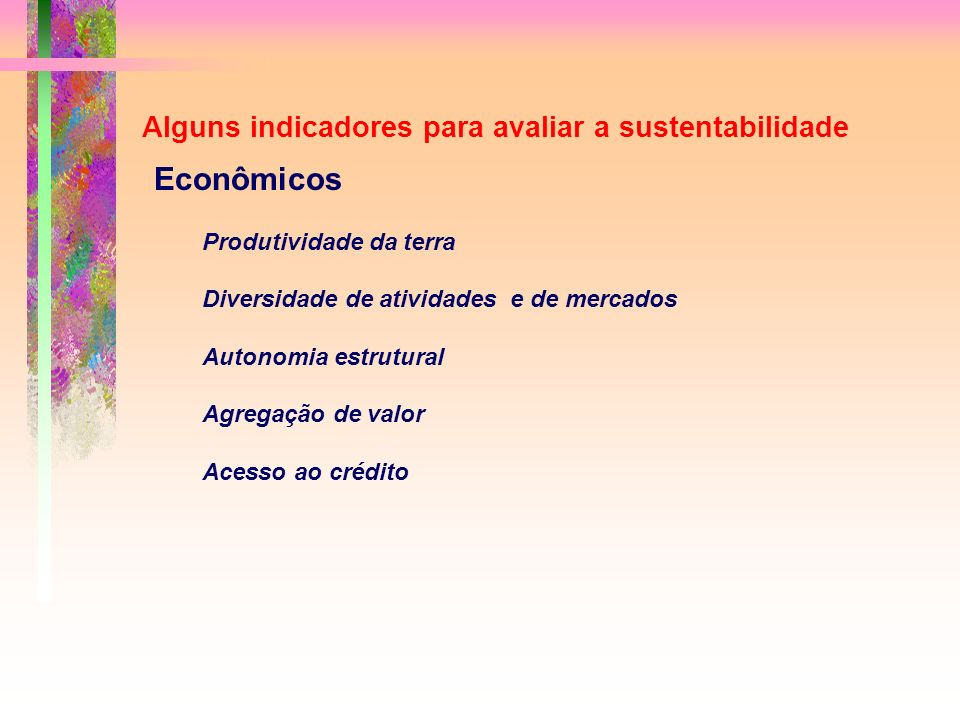 Econômicos Alguns indicadores para avaliar a sustentabilidade