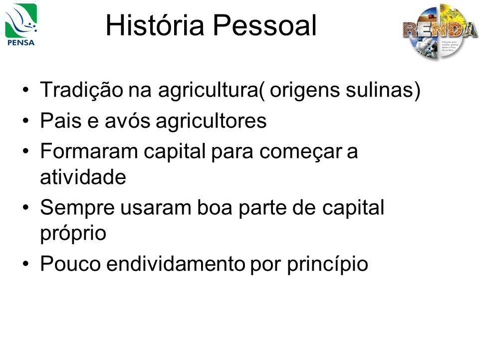História Pessoal Tradição na agricultura( origens sulinas)
