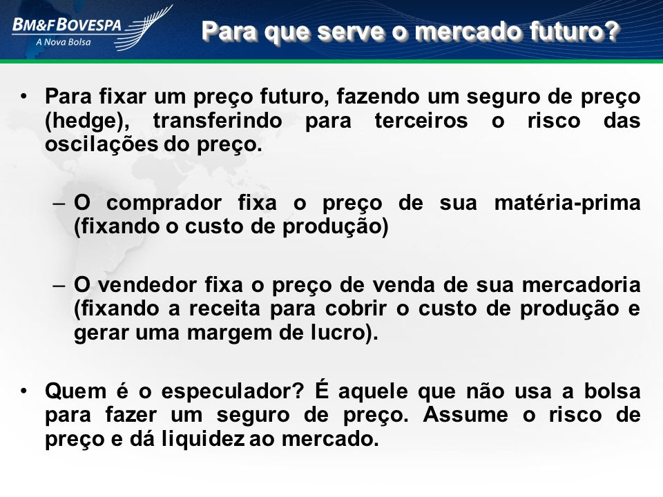Para que serve o mercado futuro