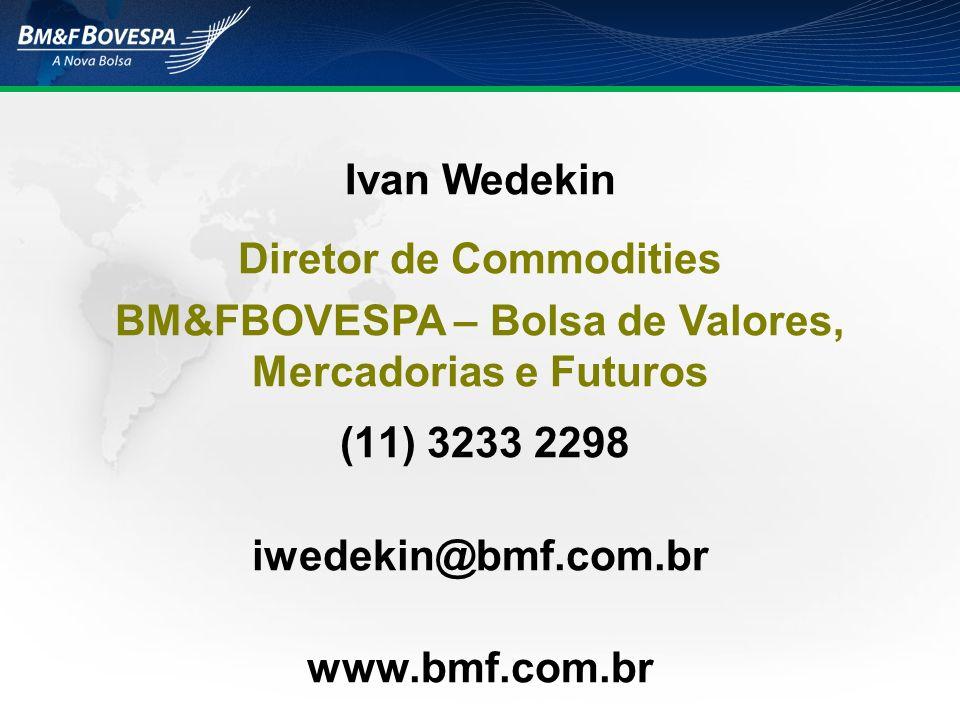 (11) 3233 2298 iwedekin@bmf.com.br www.bmf.com.br