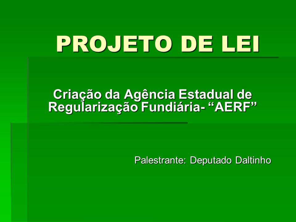 Criação da Agência Estadual de Regularização Fundiária- AERF
