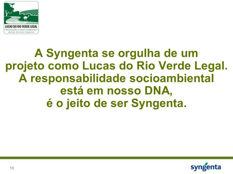 A Syngenta se orgulha de um projeto como Lucas do Rio Verde Legal