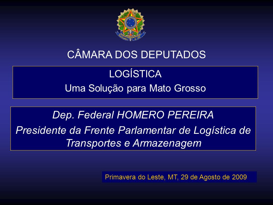 Dep. Federal HOMERO PEREIRA