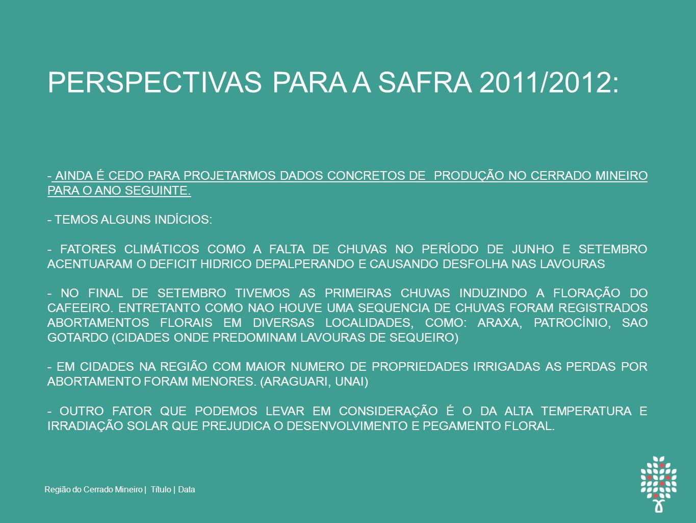 PERSPECTIVAS PARA A SAFRA 2011/2012: