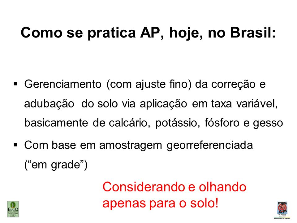 Como se pratica AP, hoje, no Brasil:
