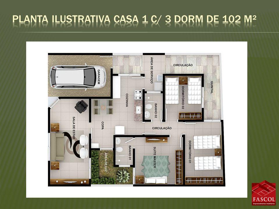 Planta ilustrativa casa 1 c/ 3 dorm de 102 m²