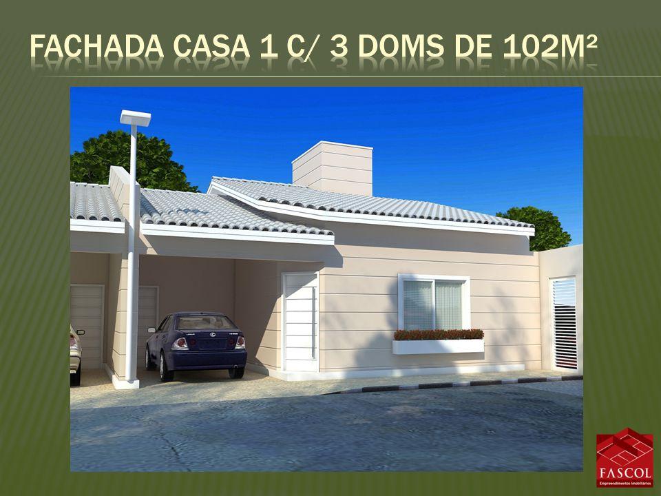 Fachada casa 1 c/ 3 doms de 102m²
