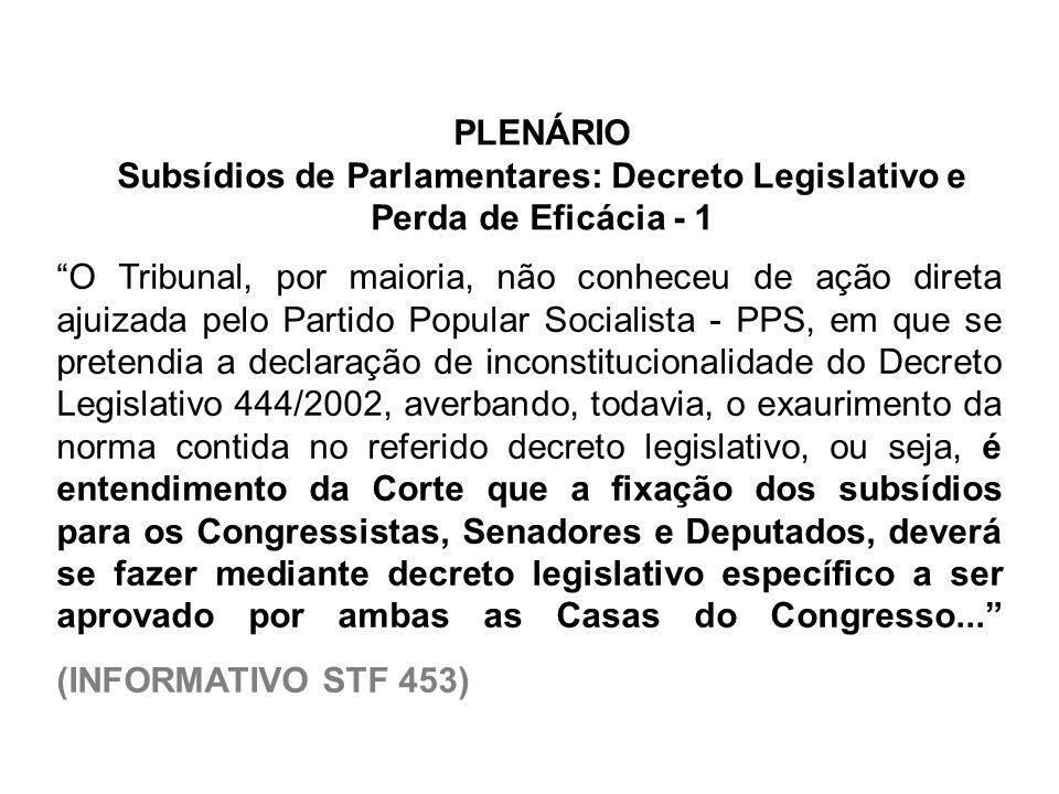PLENÁRIO Subsídios de Parlamentares: Decreto Legislativo e Perda de Eficácia - 1