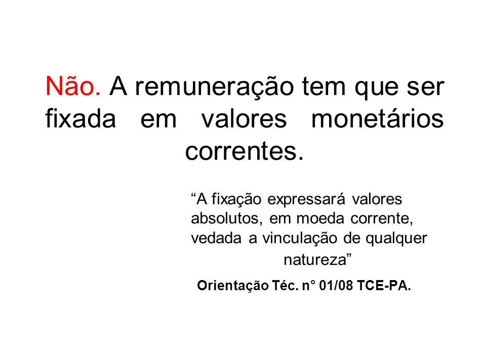 Não. A remuneração tem que ser fixada em valores monetários correntes