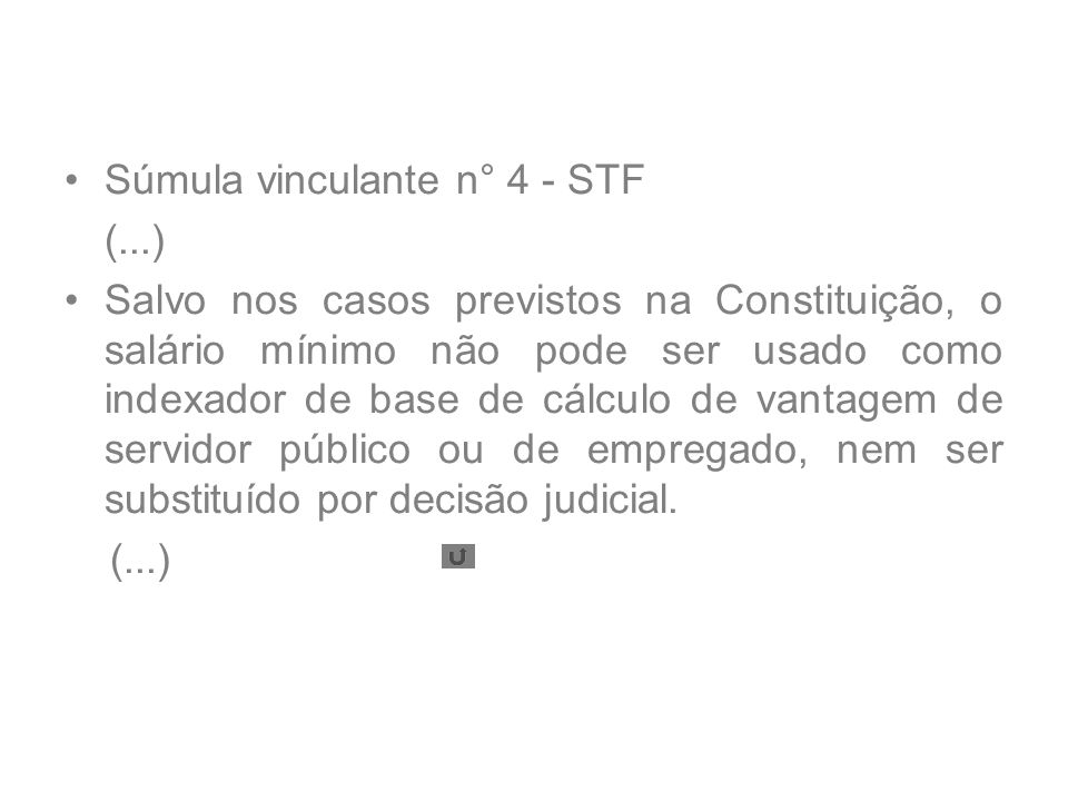 Súmula vinculante n° 4 - STF (...)