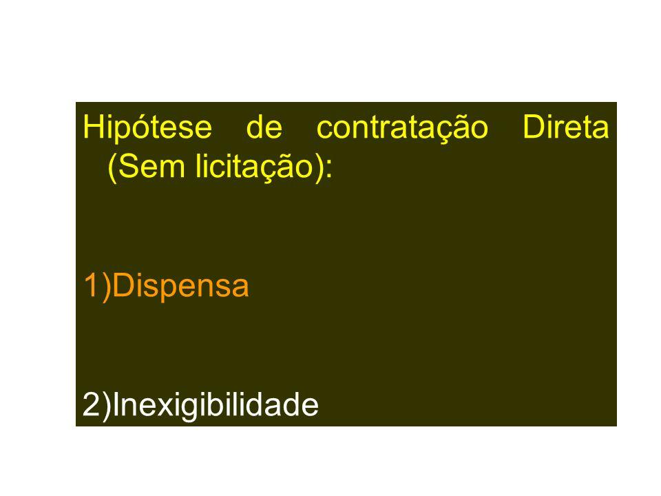 Hipótese de contratação Direta (Sem licitação):