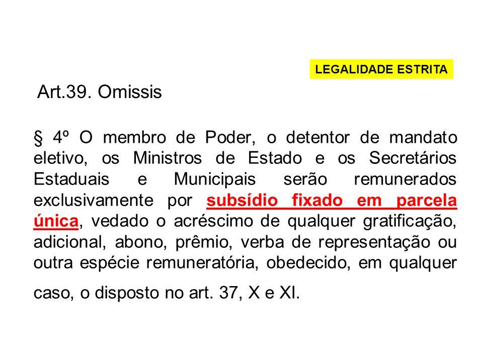 LEGALIDADE ESTRITA Art.39. Omissis.