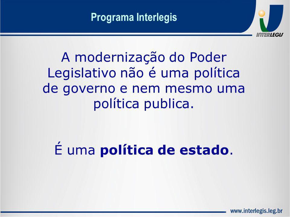 É uma política de estado.