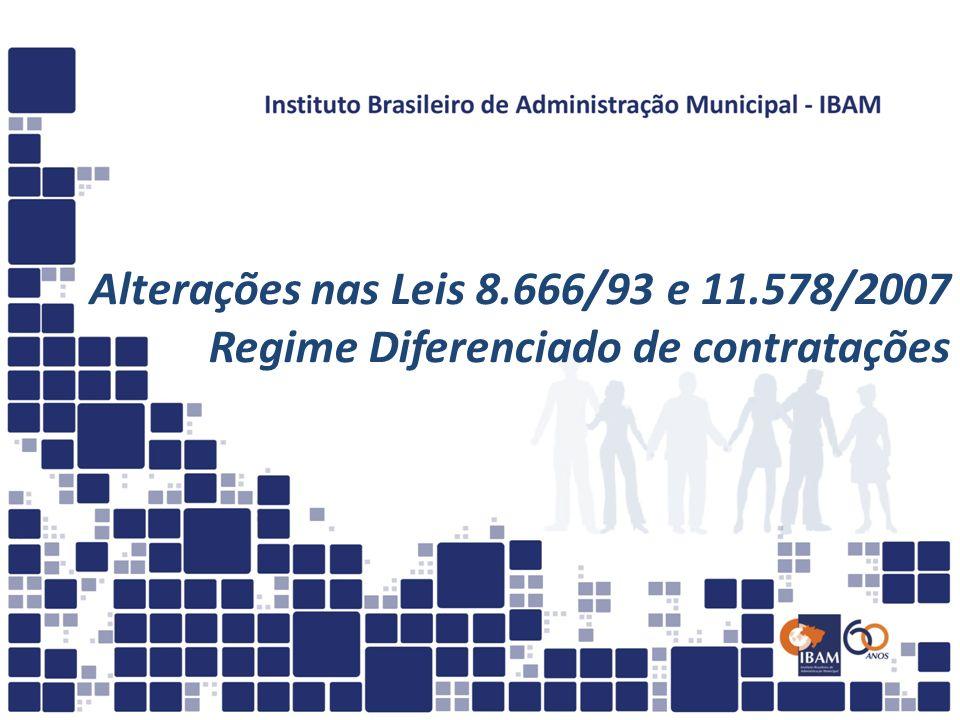 Alterações nas Leis 8.666/93 e 11.578/2007