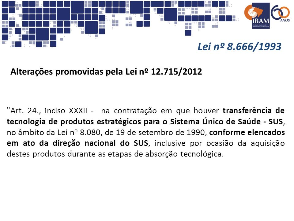 Lei nº 8.666/1993 Alterações promovidas pela Lei nº 12.715/2012