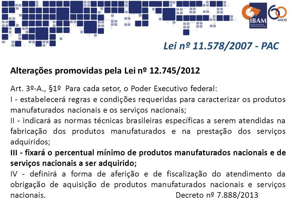 Lei nº 11.578/2007 - PAC Alterações promovidas pela Lei nº 12.745/2012