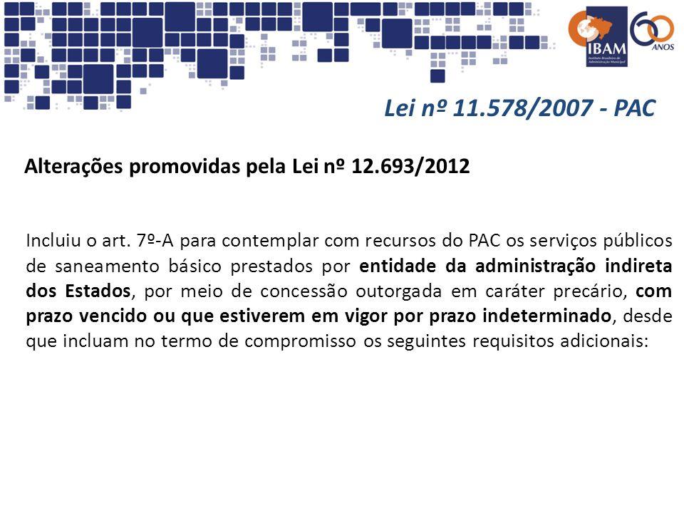 Lei nº 11.578/2007 - PAC Alterações promovidas pela Lei nº 12.693/2012