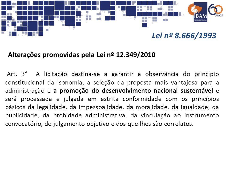 Lei nº 8.666/1993 Alterações promovidas pela Lei nº 12.349/2010