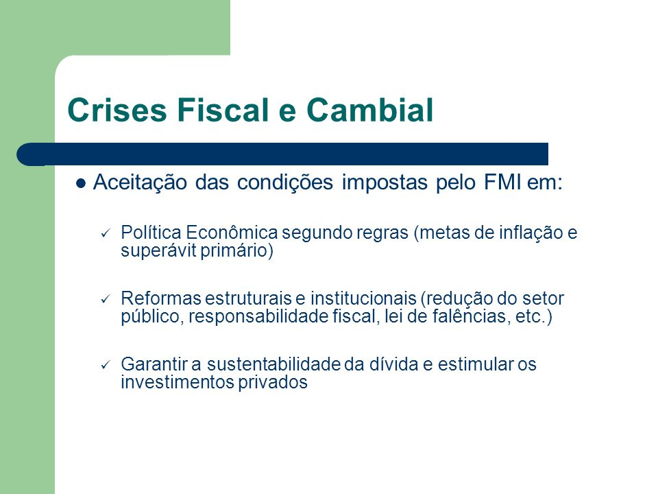 Crises Fiscal e Cambial