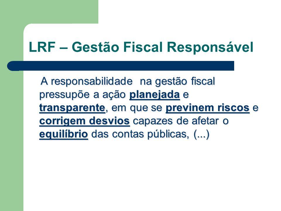 LRF – Gestão Fiscal Responsável