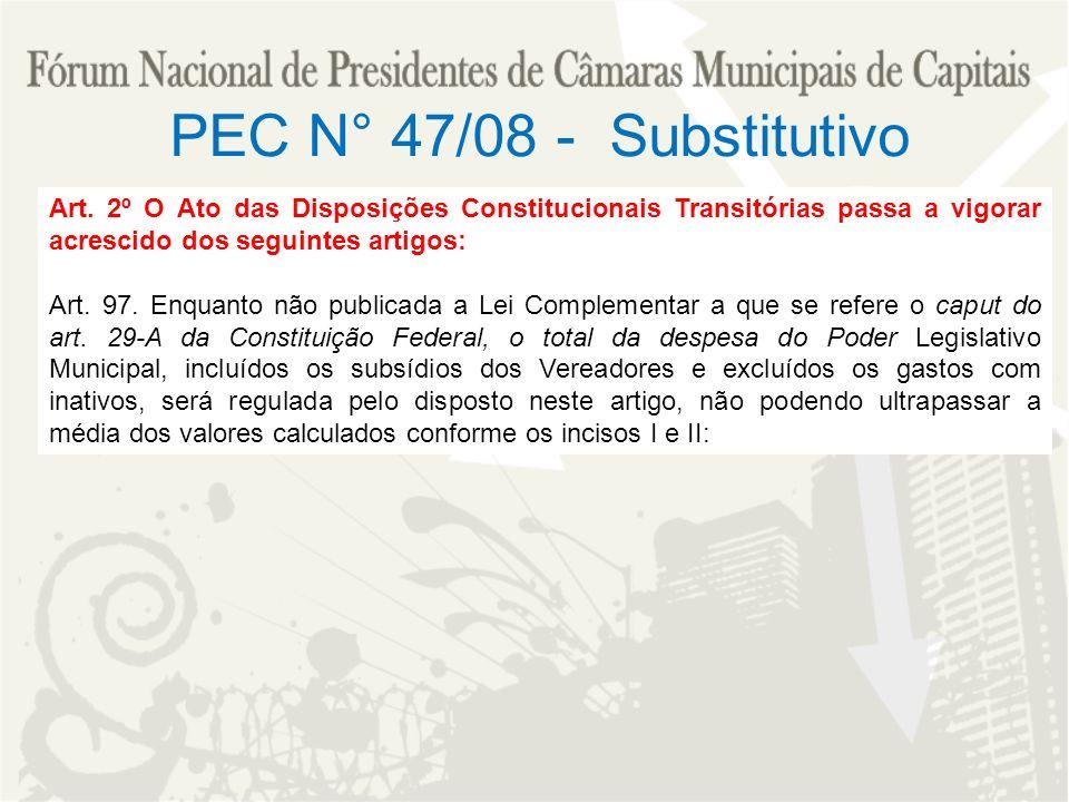 PEC N° 47/08 - Substitutivo Art. 2º O Ato das Disposições Constitucionais Transitórias passa a vigorar acrescido dos seguintes artigos: