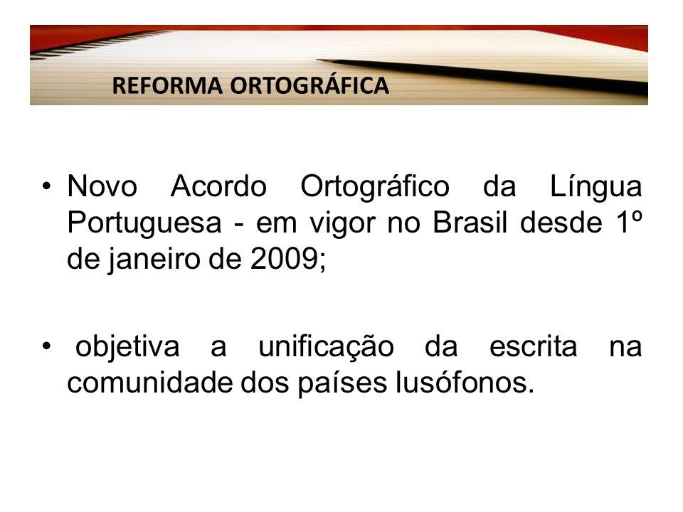 objetiva a unificação da escrita na comunidade dos países lusófonos.