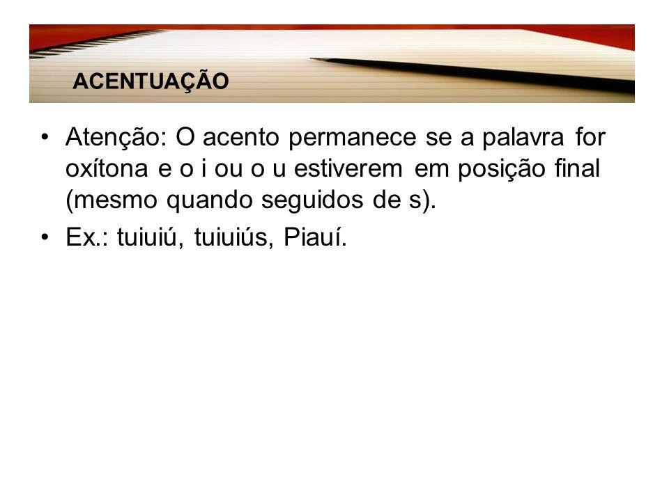Ex.: tuiuiú, tuiuiús, Piauí.