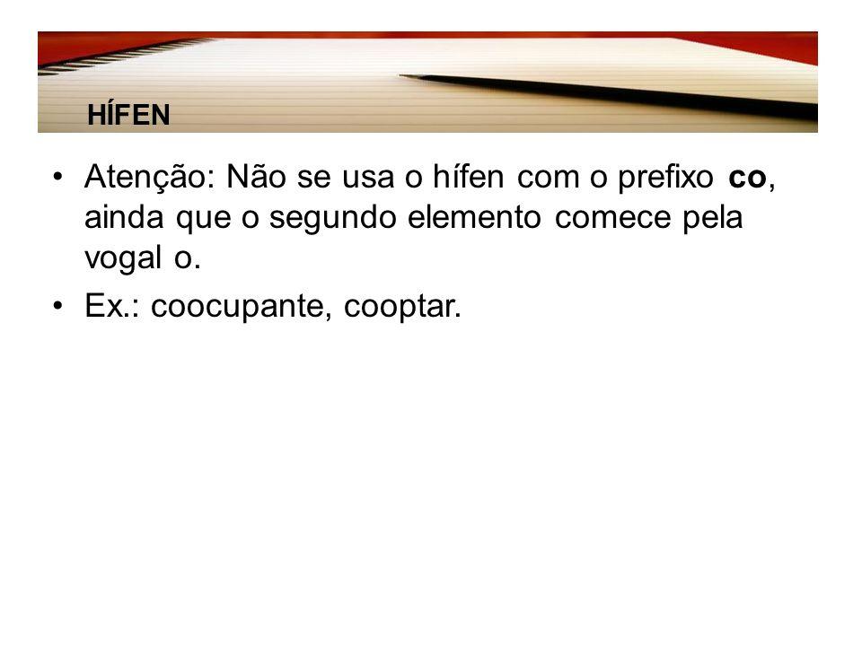 Ex.: coocupante, cooptar.