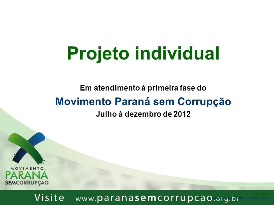 Em atendimento à primeira fase do Movimento Paraná sem Corrupção