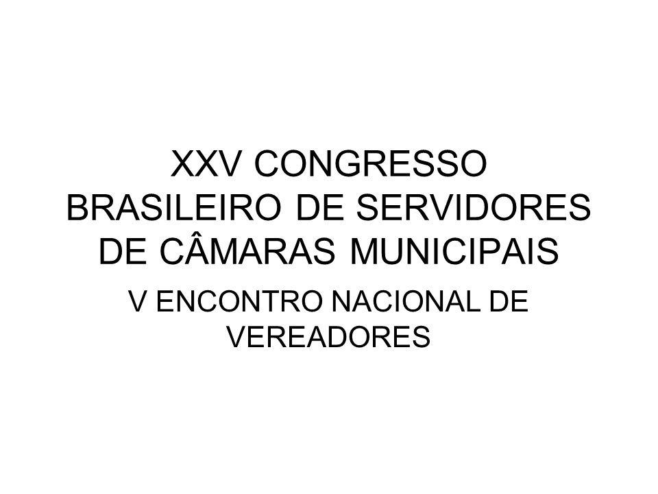 XXV CONGRESSO BRASILEIRO DE SERVIDORES DE CÂMARAS MUNICIPAIS
