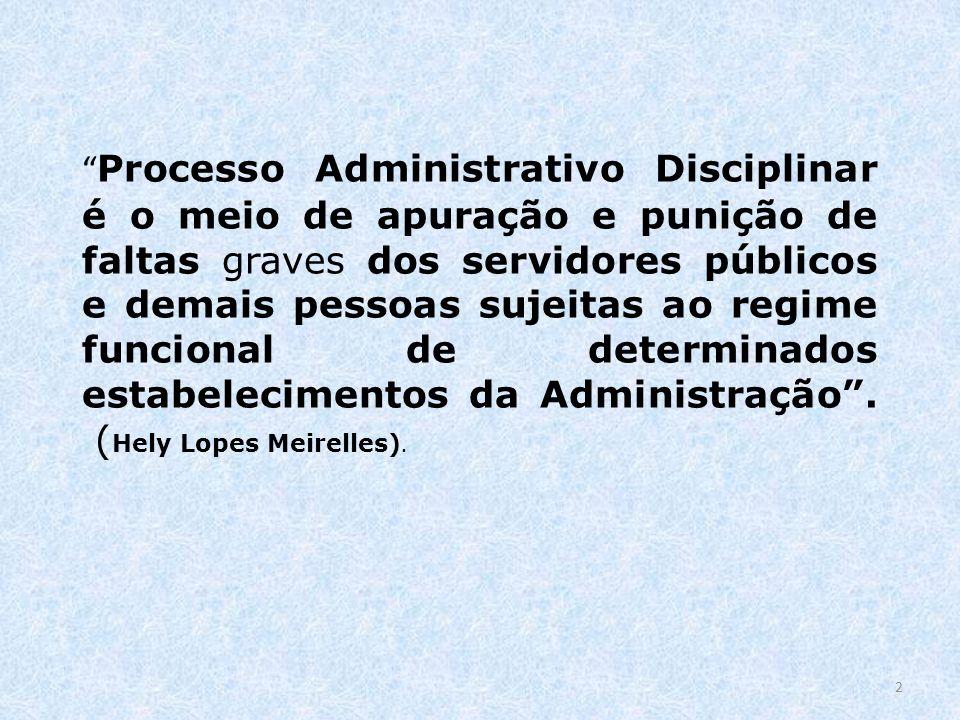 Processo Administrativo Disciplinar é o meio de apuração e punição de faltas graves dos servidores públicos e demais pessoas sujeitas ao regime funcional de determinados estabelecimentos da Administração .