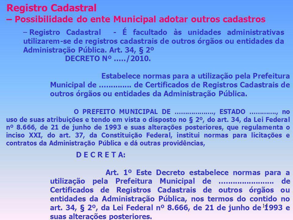Registro Cadastral – Possibilidade do ente Municipal adotar outros cadastros.