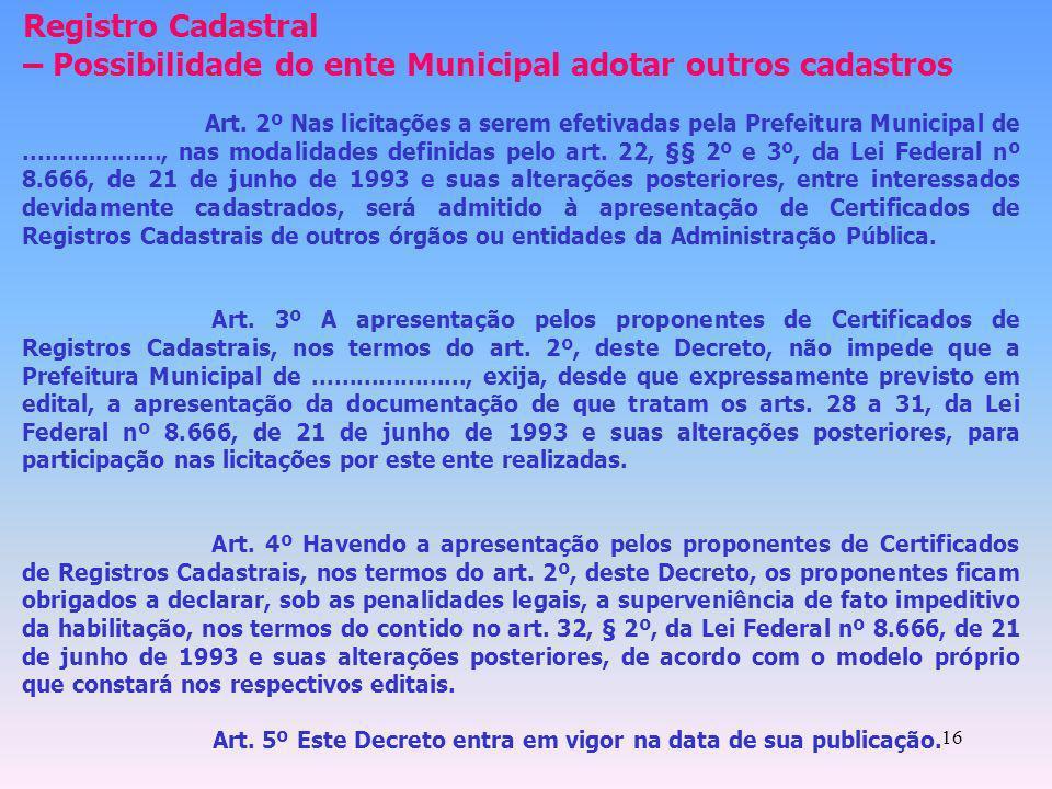 – Possibilidade do ente Municipal adotar outros cadastros