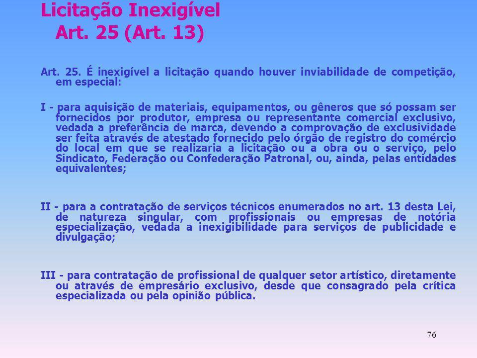Licitação Inexigível Art. 25 (Art. 13)