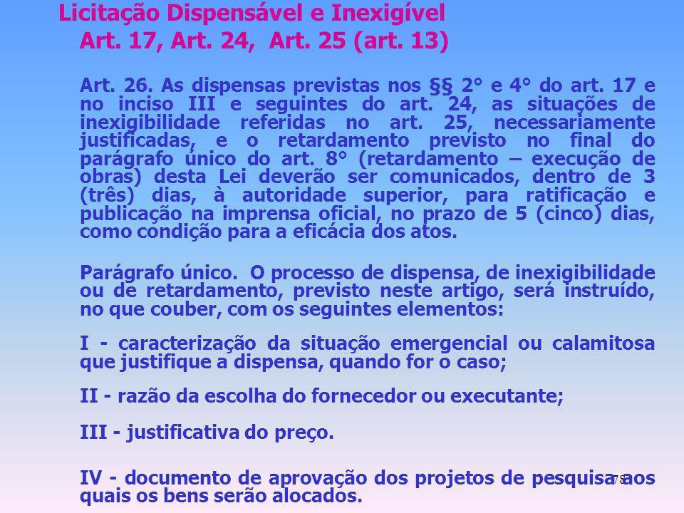 Licitação Dispensável e Inexigível Art. 17, Art. 24, Art. 25 (art. 13)