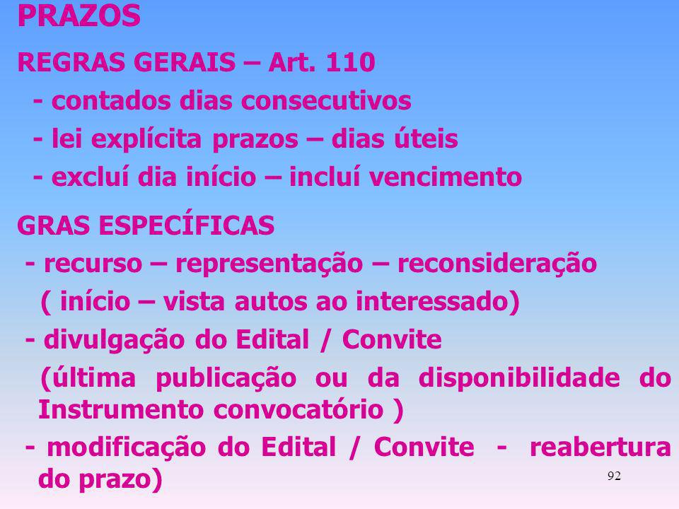 PRAZOS REGRAS GERAIS – Art. 110 - contados dias consecutivos