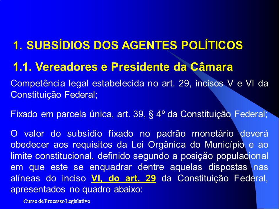 SUBSÍDIOS DOS AGENTES POLÍTICOS 1.1. Vereadores e Presidente da Câmara
