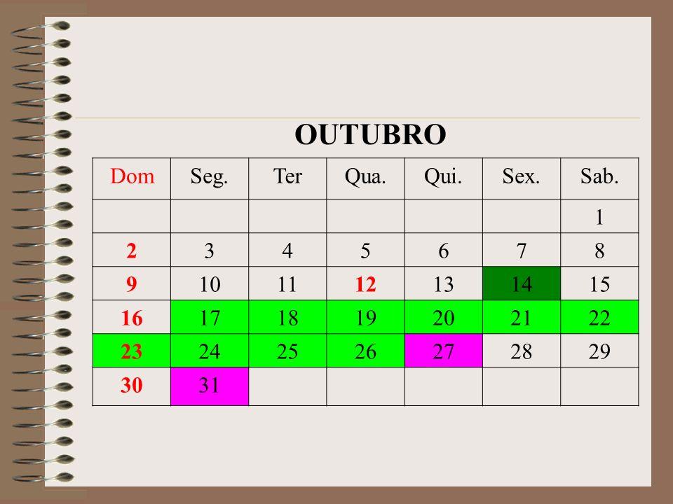 OUTUBRO Dom Seg. Ter Qua. Qui. Sex. Sab. 1 2 3 4 5 6 7 8 9 10 11 12 13