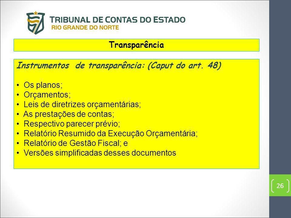 Instrumentos de transparência: (Caput do art. 48) Os planos;