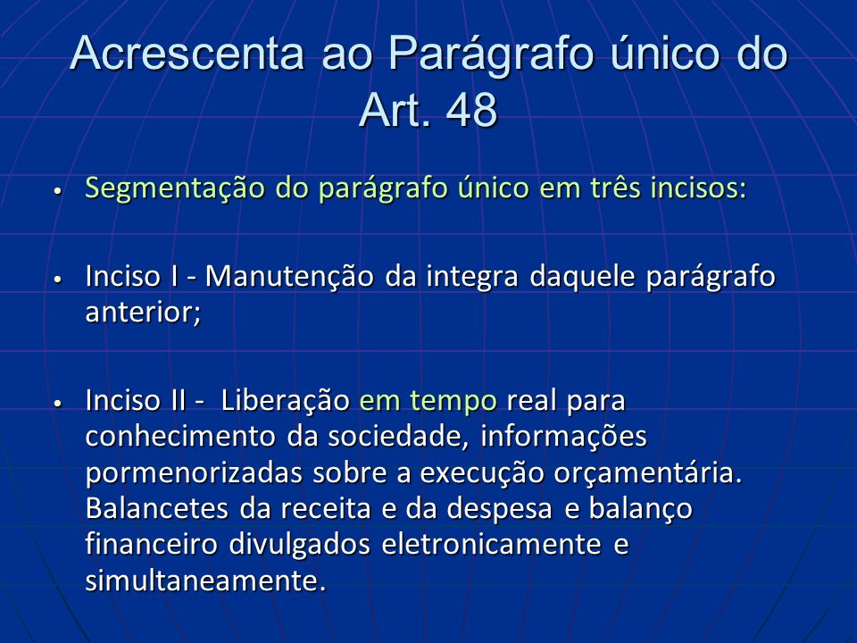 Acrescenta ao Parágrafo único do Art. 48