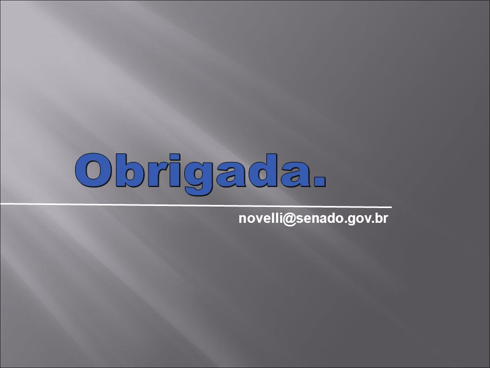 Obrigada. novelli@senado.gov.br
