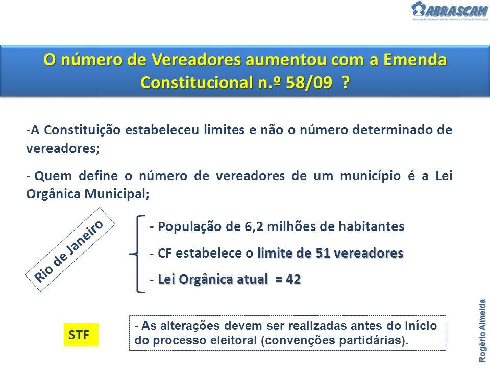 O número de Vereadores aumentou com a Emenda Constitucional n.º 58/09