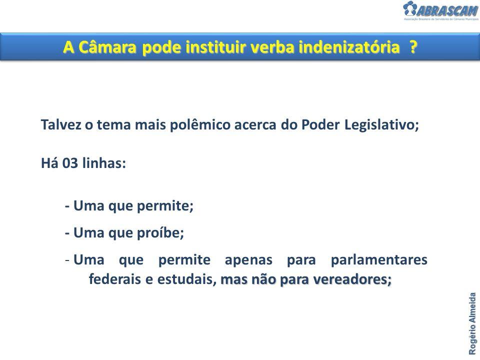 A Câmara pode instituir verba indenizatória
