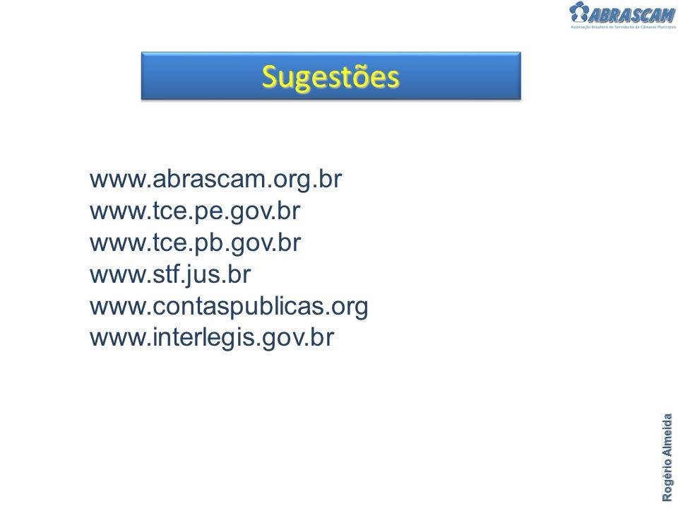 Sugestões www.abrascam.org.br www.tce.pe.gov.br www.tce.pb.gov.br