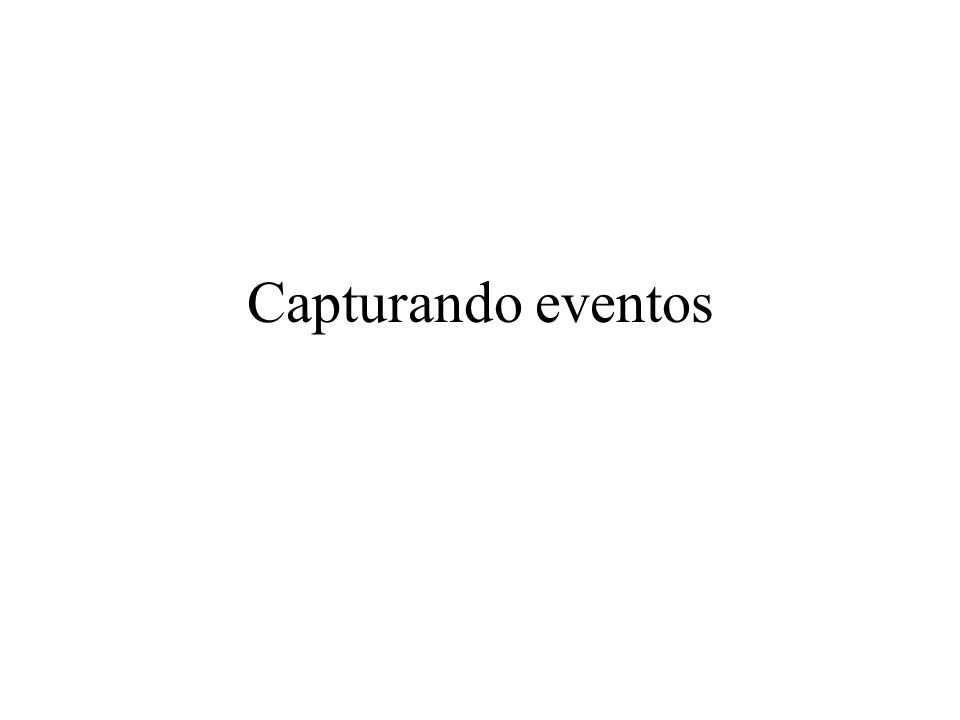 Capturando eventos