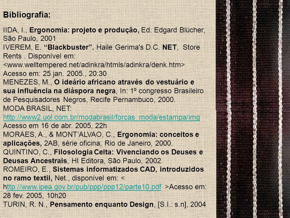 Bibliografia: IIDA, I., Ergonomia: projeto e produção, Ed. Edgard Blücher, São Paulo, 2001.