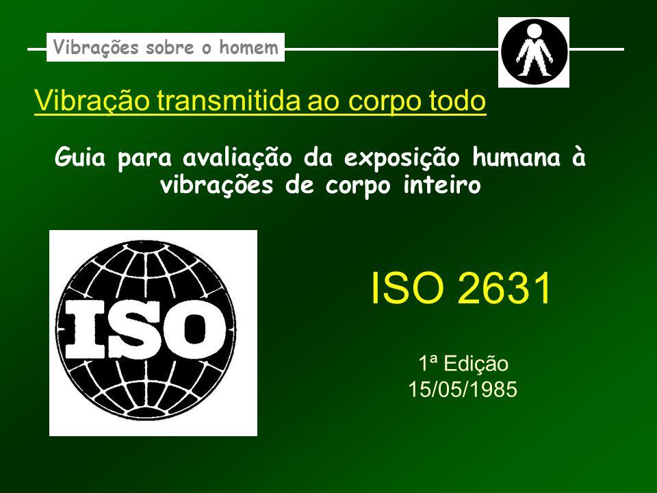ISO 2631 Vibração transmitida ao corpo todo